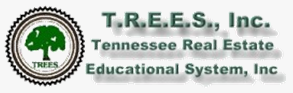 TREES - Tennessee Real Estate Educational System, Inc.